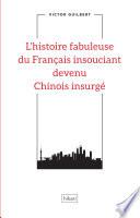 illustration du livre L'histoire fabuleuse du Français insouciant devenu Chinois insurgé