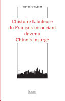 illustration L'histoire fabuleuse du Français insouciant devenu Chinois insurgé