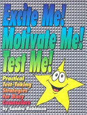 Excite Me  Motivate Me  Test Me
