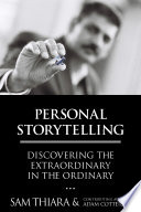 Personal Storytelling  Discovering the Extraordinary in the Ordinary