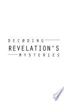 Decoding Revelation s Mysteries
