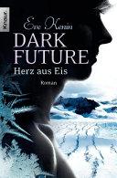 Dark Future: Herz aus Eis