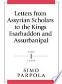 Letters from Assyrian Scholars to the Kings Esarhaddon and Ashurbanipal  Texts