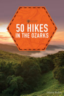 50 Hikes in the Ozarks (2nd Edition) (Explorer's 50 Hikes) Book