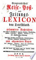 Geographisches Reise- Post- und Zeitungs-Lexicon von Teutschland