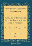 Catalog of Copyright Entries  Fourth Series  Part 8  Number 1  Vol  1
