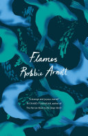 Flames : jennifer egan, evie wyld, sara baume and...