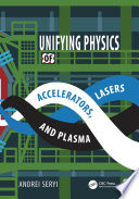 Unifying Physics of Accelerators  Lasers and Plasma