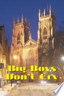Big Boys Don'T Cry A Novel