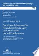 Sanitäre und phytosanitäre Handelsbeschränkungen unter dem Einfluss des WTO-Abkommens