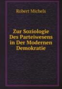 Zur Soziologie des Parteiwesens in der modernen Demokratie