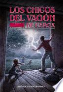 Los Chicos Del Vagon De Carga Spanish Edition