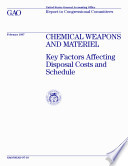 Chemical weapons and materiel key factors affecting disposal costs and schedule   report to congressional committees