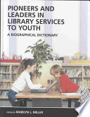 Pioneers and Leaders in Library Services to Youth