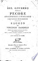 Del governo delle pecore spagnuole e italiane e dei vantaggi che ne derivano. Saggio di Vincenzo Dandolo ... Con tavole in rame