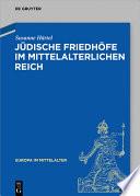 Jüdische Friedhöfe Im Mittelalterlichen Reich (11. -16. Jh. )