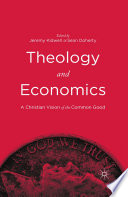 Theology And Economics : and theologians to provide an interdisciplinary look at...