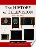 The History of Television  1942 to 2000