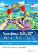 Functional Skills Ict Student Book for Levels 1 & 2 (Microsoft Windows XP & Office 2007)