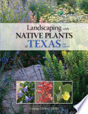 Landscaping with Native Plants of Texas   2nd Edition