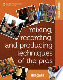 Mixing  Recording  and Producing Techniques of the Pros  Insights on Recording Audio for Music  Film  TV  and Games  2nd ed