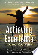 Achieving Excellence In School Counseling Through Motivation Self Direction Self Knowledge And Relationships