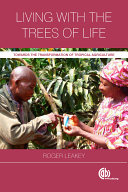 Living with the Trees of Life Towards the Transformation of Tropical Agriculture
