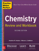 Practice Makes Perfect Chemistry Review and Workbook  Second Edition