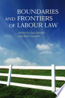 Boundaries and Frontiers of Labour Law