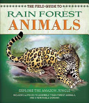 The Field Guide to Rainforest Animals