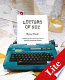 Letters Of Not Lite : collection of remarkable and completely made-up correspondence from...