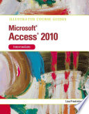 Illustrated Course Guide: Microsoft Access 2010 Intermediate