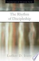 The Rhythm of Discipleship