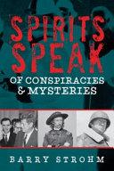 Spirits Speak of Conspiracies and Mysteries