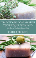 Traditional Soap Making Techniques Explained
