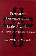 Protestant Pentecostalism in Latin America