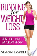 Running For Weight Loss: 5k To Half Marathon