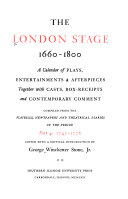 The London Stage, 1660-1800: 1747-1776, Edited With A Critical Introd. By G. W. Stone. 3 V : ...