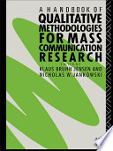 A Handbook of Qualitative Methodologies for Mass Communication Research