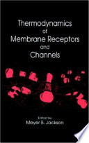 Thermodynamics Of Membrane Receptors And Channels book