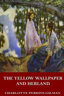 The Yellow Wallpaper and Herland