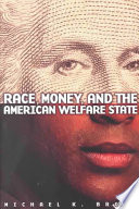 Race Money And The American Welfare State