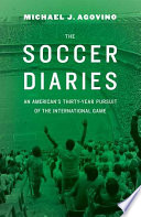 The Soccer Diaries : j. agovino first encountered it in 1982,...