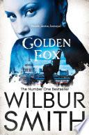 Golden Fox : of bitter dynastic conflict explode with terrifying ferocity....
