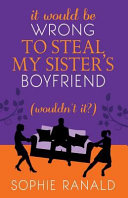 It Would Be Wrong to Steal My Sister's Boyfriend (Wouldn't It?) Pdf/ePub eBook