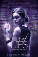 Thief Of Lies : that is, until arik, a leather clad...