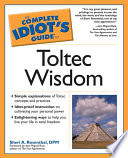 The Complete Idiot s Guide to Toltec Wisdom