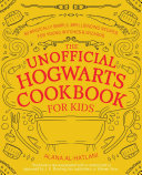 The Unofficial Hogwarts Cookbook for Kids Book