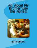 All about My Brother Who Has Autism