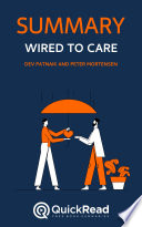 Wired to Care by Dev Patnaik and Peter Mortensen (Summary)